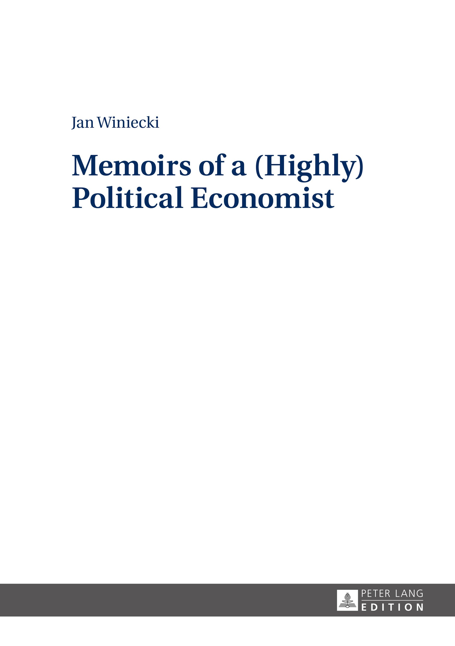 Memoirs of a (Highly) Political Economist