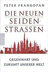 Die neuen Seidenstraßen: Gegenwart und Zukunft unserer Welt (German Edition) Format Kindle