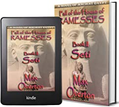 Fall of the House of Ramesses, Book 2: Seti: A Novel of Ancient Egypt (Ancient Egypt Historical Fiction Novels)