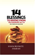 14 Blessings to Invoke: From Deuteronomy 28:1-14 With Prayer of Invocation