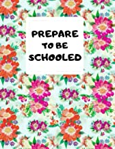 Prepare to be Schooled: journal Teacher Planner 2020-2021 , lined book , Plan Book and Agenda | July 2020 - June 2021 | Cl...