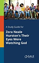 A Study Guide for Zora Neale Hurston's Their Eyes Were Watching God (Novels for Students)