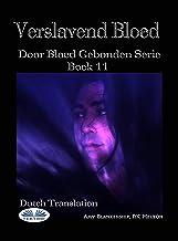 Verslavend Bloed: Door Bloed Gebonden Serie Boek 11