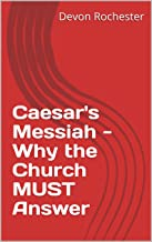 Caesar's Messiah - Why the Church MUST Answer