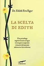 Scaricare Libri La scelta di Edith PDF