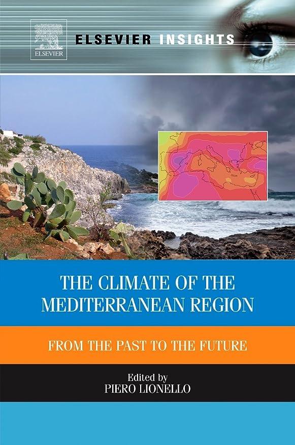 レンド生きる使役The Climate of the Mediterranean Region: From the Past to the Future