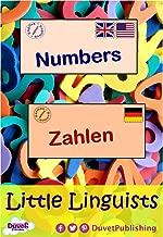 Numbers / Zahlen: Little Linguists: English / German, Englisch / Deutsch (English Edition)