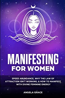 Manifesting For Women: Speed abundance, why the law of attraction isn't working, & how to manifest with divine feminine en...
