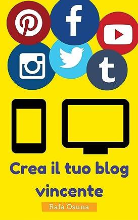 Crea il tuo blog vincente