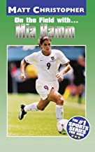 Mia Hamm: On the Field with... (Athlete Biographies)