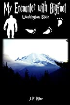 My Encounter With Bigfoot: Washington State (Finding Sasquatch Book 1)