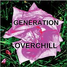 Generation Overchill: Renaissance der engagierten Emotionalität (German Edition)