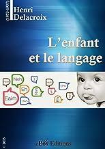 L'enfant et le langage (French Edition)