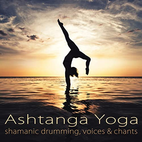 Ashtanga Yoga Shamanic Drumming, Voices & Chants - World ...