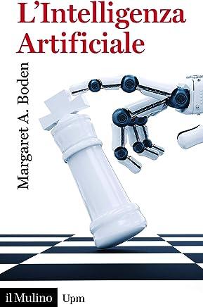 Lintelligenza artificiale (Universale paperbacks Il Mulino Vol. 749)