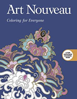 Art Nouveau: Coloring for Everyone (Creative Stress Relieving Adult Coloring)