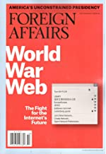 Foreign Affairs Magazine (September/October, 2018) World War Web: The Fight for the Internet's Future