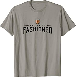 Call Me Old Fashioned Whiskey T-Shirt | Vintage Pun Tee