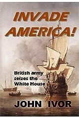 Invade America! Kindle Edition