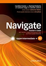 Navigate: B2 Upper-intermediate: Teacher's Guide with Teacher's Support and Resource Disc: Your direct route to English success