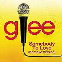 Somebody To Love (Karaoke - Glee Cast Version)