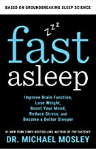 Fast Asleep: Improve Brain Function, Lose Weight, Boost Your Mood, Reduce Stress, and Become a Better Sleeper