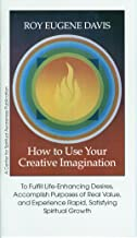 How to Use Your Creative Imagination