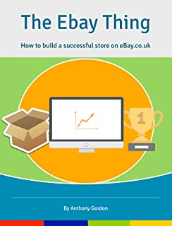 The eBay Thing : How to Build a Successful Store on ebay.co.uk (English Edition)