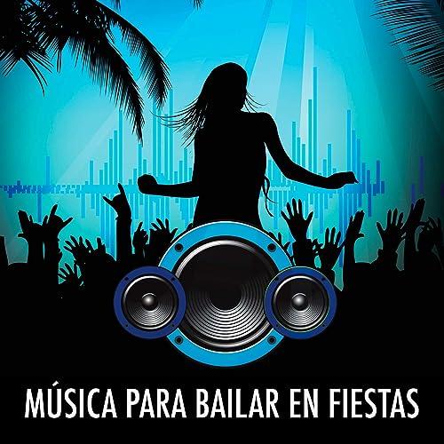 Musica Para Bailar En Fiestas Canciones Para Bailar Cumbia Reggaeton Bachata Latina De Varios Artistas En Amazon Music Amazon Es