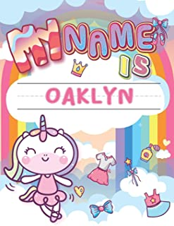 My Name is Oaklyn: Personalized Primary Tracing Book / Learning How to Write Their Name / Practice Paper Designed for Kids in Preschool and Kindergarten