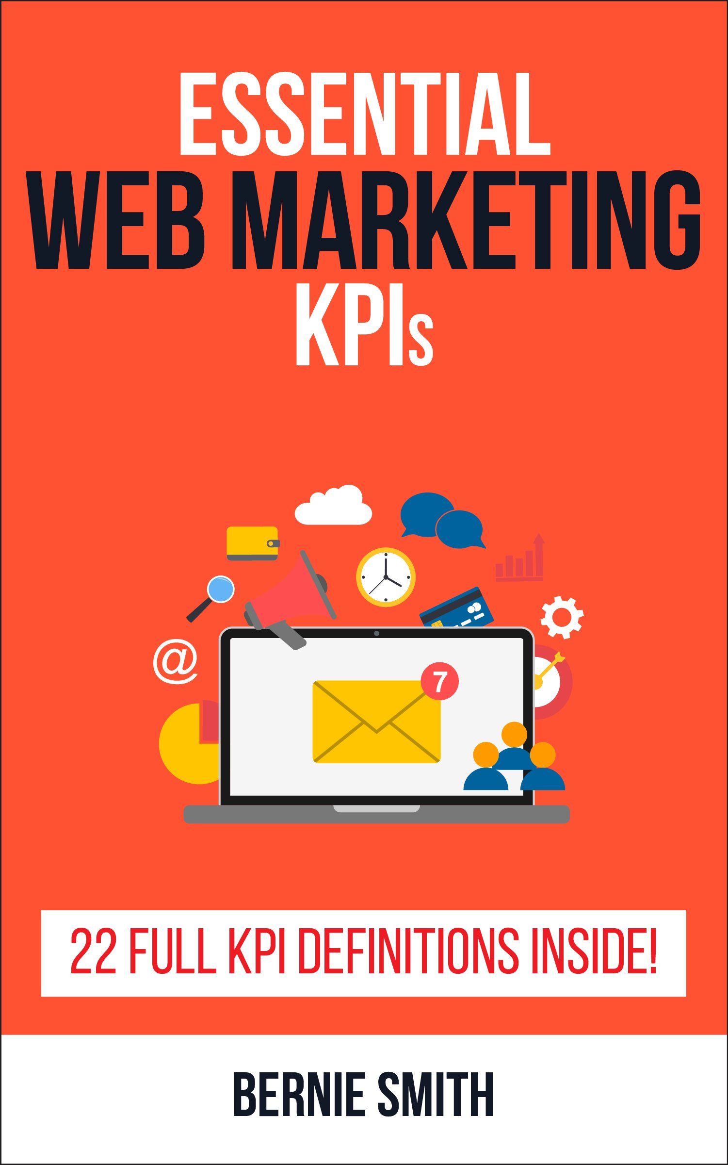 Essential Web Marketing KPIs: 22 Full KPI Definitions Included (Essential KPIs Book 12)
