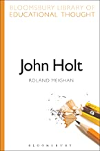 John Holt (Bloomsbury Library of Educational Thought)