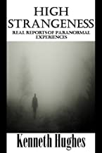 High Strangeness: Real Reports of Paranormal Experiences