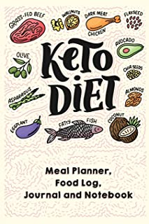 Keto Diet Meal Planner, Food Log, Journal and Notebook: Perfect daily companion note book on the journey to become a bette...