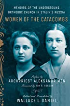 Women of the Catacombs: Memoirs of the Underground Orthodox Church in Stalin's Russia