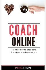 COACH ONLINE: Trabajar desde casa para impactar a más personas (Trilogía Coach) (Spanish Edition) Kindle Edition