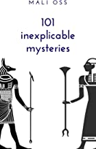 101 inexplicable mysteries: Discover The most terrifying places and things in the world , The Curse of the Pharaohs, bermu...