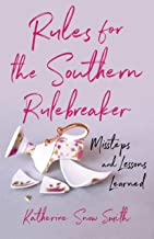 Rules for the Southern Rule Breaker: Missteps and Lessons Learned