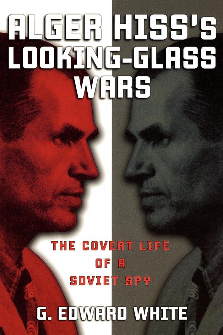 取り替える不均一温かいAlger Hiss's Looking-Glass Wars: The Covert Life Of A Soviet Spy