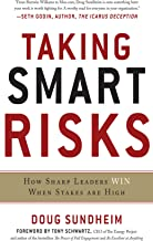 Taking Smart Risks: How Sharp Leaders Win When Stakes are High: How Sharp Leaders Win When Stakes are High (EBOOK)