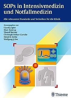 SOPs in Intensivmedizin und Notfallmedizin: Alle relevanten Standards und Techniken für die Klinik (German Edition)
