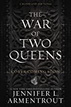 The War of Two Queens (Blood and Ash, 4)