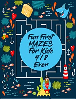 Fun First Mazes For Kids 4-8 ever: Interesting Maze All Ages 6 to 8, 1st Grade, 2nd Grade, Learning Activities, Games, Puz...