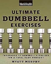 راهنمای نهایی دمبل مردان برای سلامتی مردان: بیش از 21،000 حرکت برای ساختن عضله ، افزایش قدرت و سوزاندن چربی ها