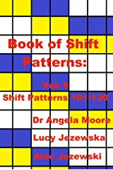 Book of Shift Patterns Vol:6 Kindle Edition