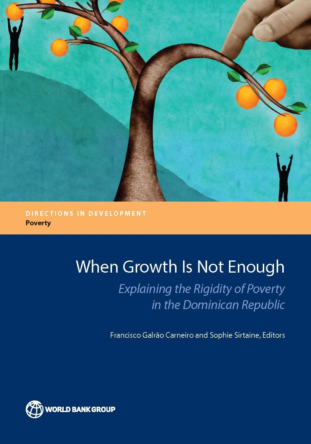 When Growth Is Not Enough: Explaining the Rigidity of Poverty in the Dominican Republic (Directions in Development;Directions in Development - Poverty)
