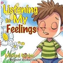 Listening to My Feelings: (Anger Management Books, Ages 3 5, Kids, Children, Baby) (Self-Regulation Skills)