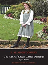 The Anne of Green Gables Omnibus. Eight Novels: Anne of Green Gables, Anne of Avonlea, Anne of the Island, Anne of Windy P...