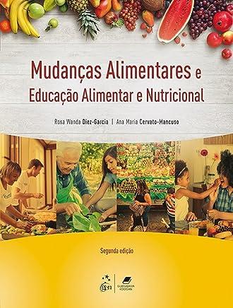 Mudanças Alimentares e Educação Alimentar e Nutricional