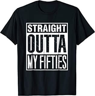 Straight Outta My Fifties - Funny 60th birthday Gift T Shirt